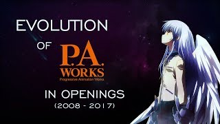Evolution of P.A. Works in Openings (2008-2017)