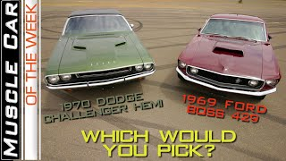 1969 Mustang BOSS 429 & 1970 Dodge Challenger R/T 426 HEMI Muscle Car Of The Week Episode 301