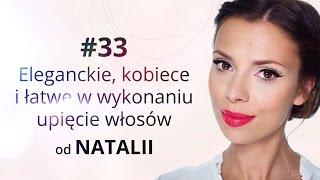 Eleganckie, kobiece i łatwe w wykonaniu upięcie włosów od Natalii