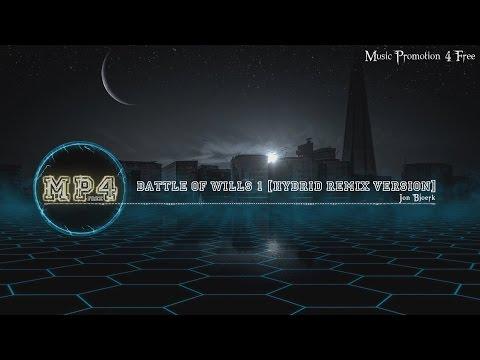 Battle Of Wills 1 [Hybrid Remix Version] By Jon Björk - [Electro Music]