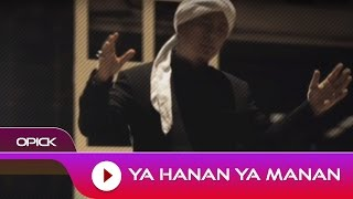 Opick - Ya Hanan Ya Manan   Official Video