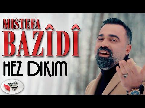MISTEFA BAZÎDÎ - HEZ DIKIM 2019 [Official Music Video]