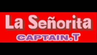 CAPTAIN.T - La Senorita (HQ)