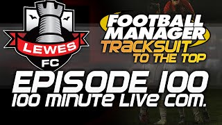 Tracksuit to the Top: Episode 100 - 100 Minute Live Commentary! w/Facecam | Football Manager 2015