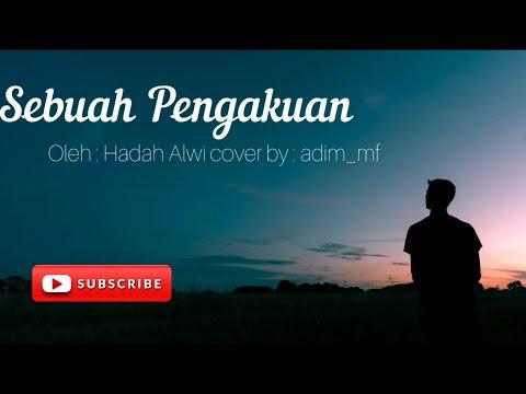 SEBUAH PENGAKUAN/Al I'tiraf (LIRIK) HADAD ALWI (cover) ADIM_MF