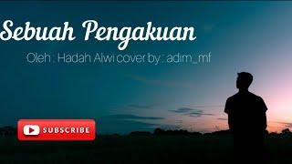 Download lagu SEBUAH PENGAKUAN/Al I'tiraf (LIRIK) HADAD ALWI (cover) ADIM_MF