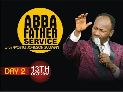 Abba Father Service with Apostle Johnson Suleman 13th October, 2018