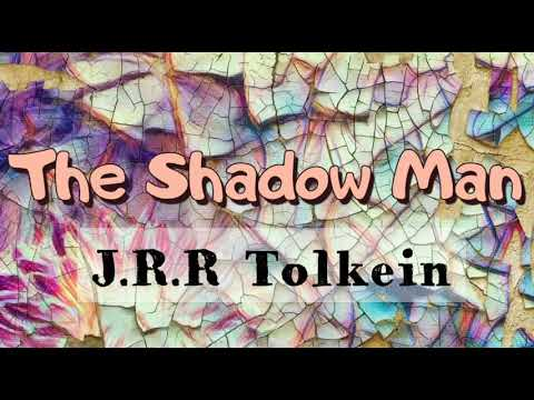 LOVE POEM TOLKEIN WROTE HIS WIFE - THE SHADOW MAN BY J.R.R TOLKEIN