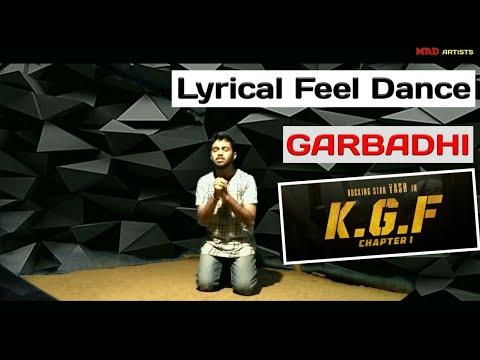 Garbadhi Song | KGF Kannada Movie | Lyrical Feel Dance | Yash | MaD Artists Yellapur