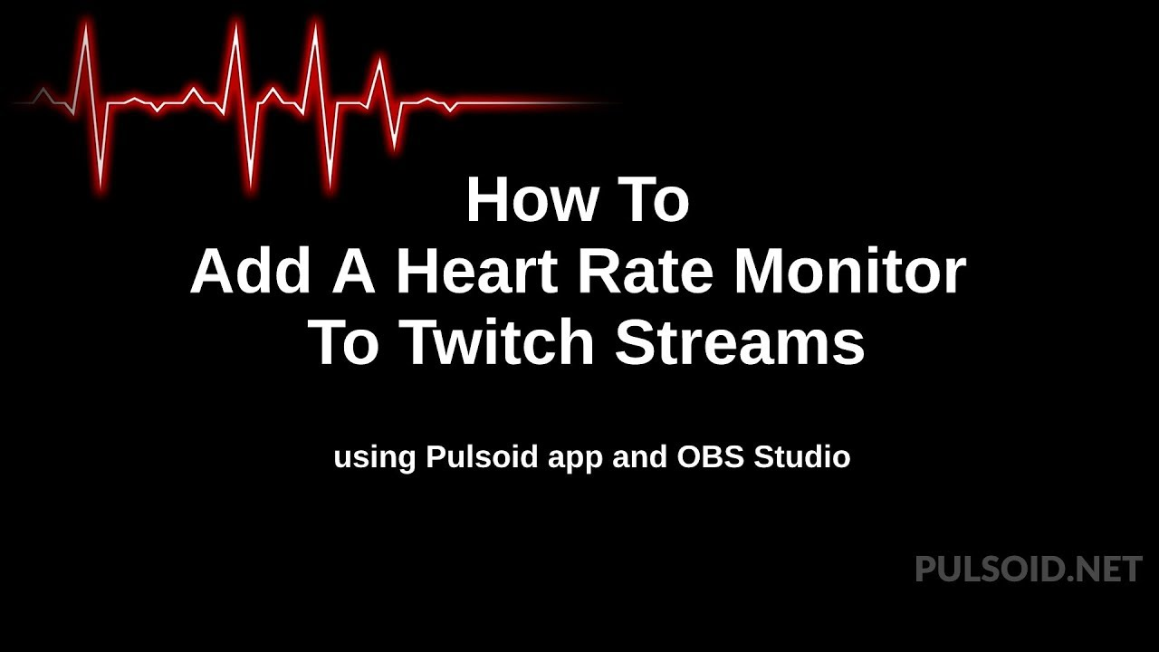 How To Add Heart Rate to Twitch stream with Pulsoid and OBS Studio