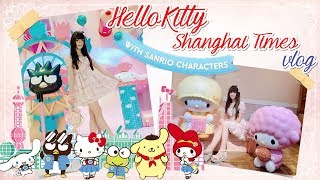 HELLO KITTY SHANGHAI TIMES - vlog.