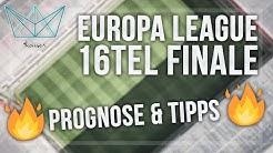 Europa League Tipps - 16tel Finale - Wer kommt weiter? Meine Wett-Empfehlungen (Sportwetten Tipps)