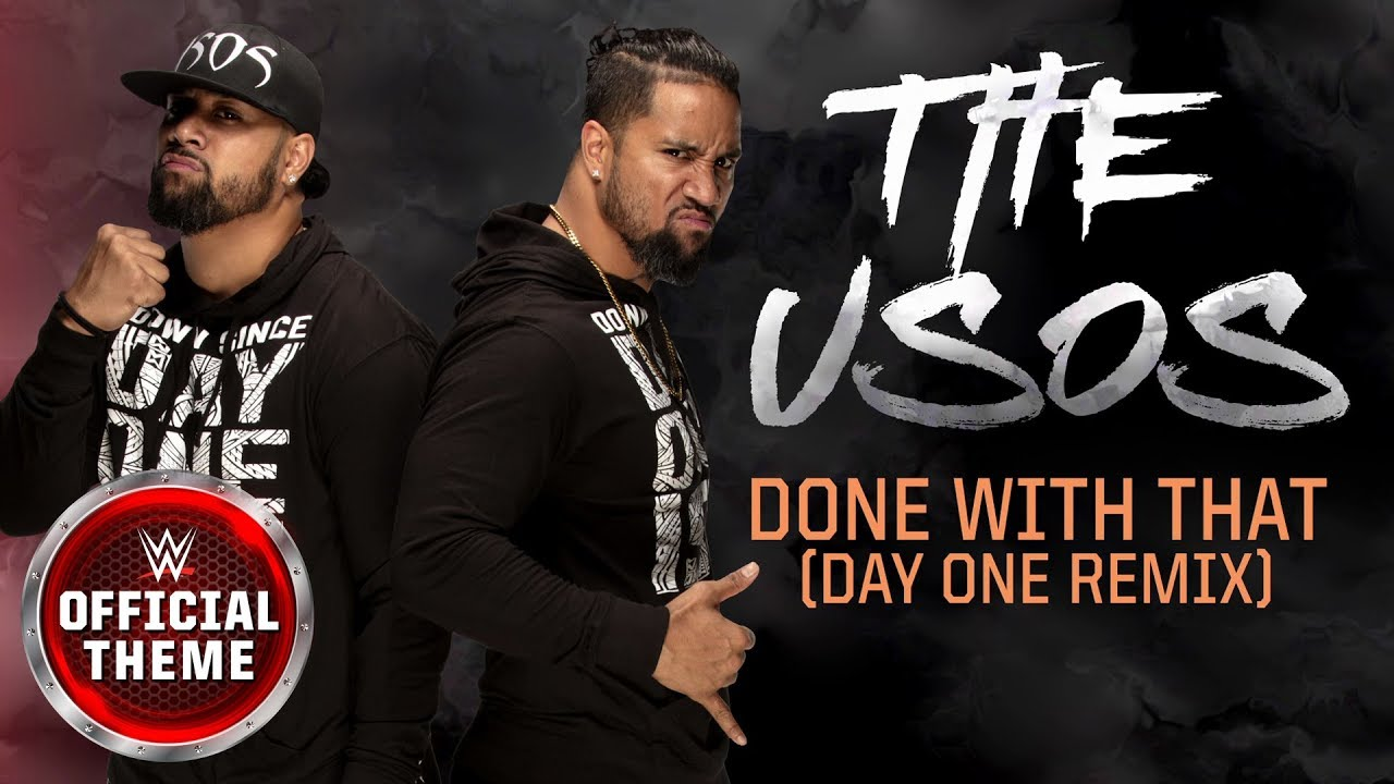 Download The Usos - Done With That (Day One Remix) [Entrance Theme]
