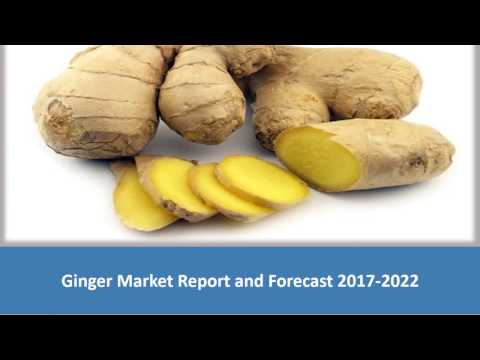 Global Ginger Market Report | Share, Size, Trends and Forecast 2017-2022