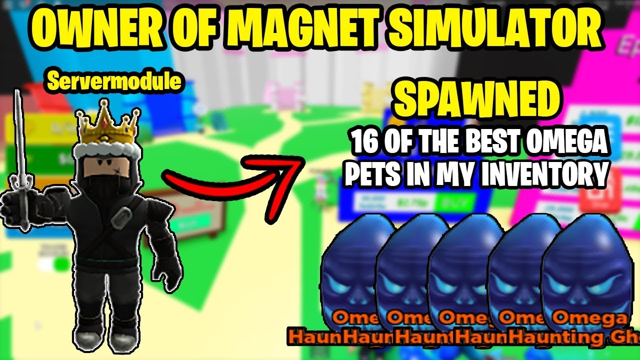 ⚡THE OWNER OF MAGNET SIMULATOR SPAWNED  *16 OF THE BEST OMEGA PETS* IN MY INVENTORY⚡