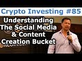 Crypto Investing #85 - Understanding The Decentralized Social Media & Content Creation Bucket