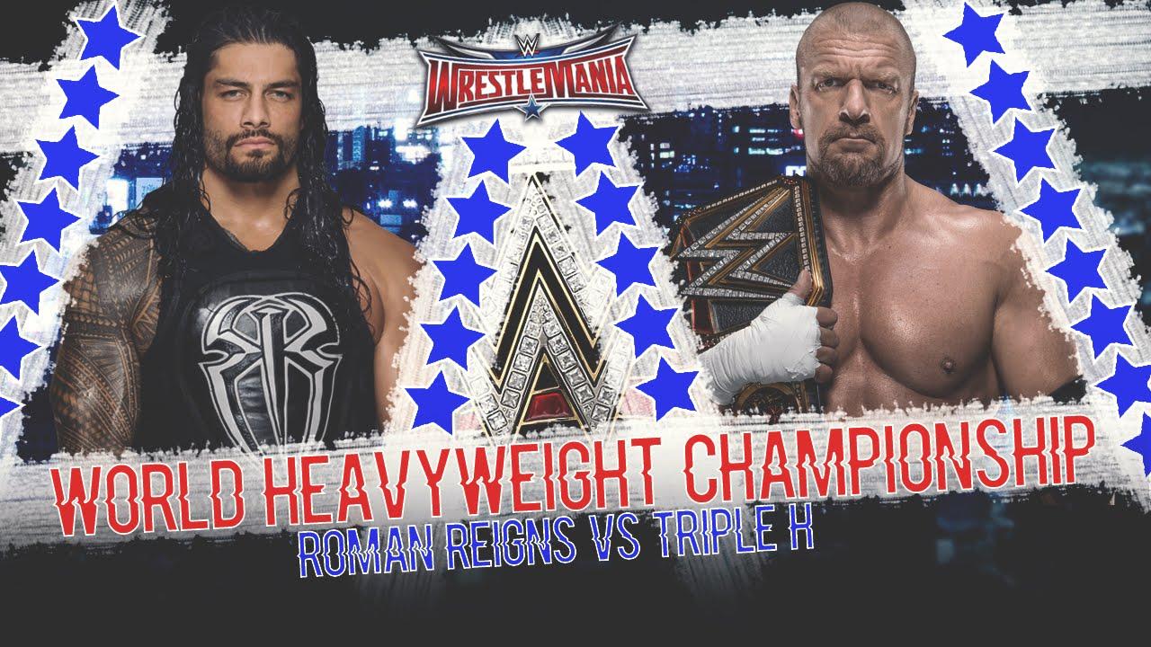 Download WWE WrestleMania 32 - Triple H vs Roman Reigns (WWE World Heavyweight Championship) - WWE 2K16