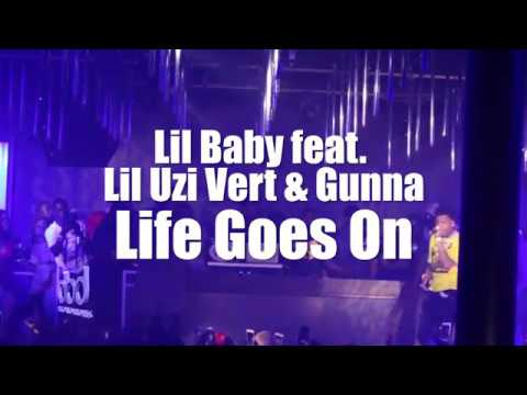 Lil Baby - Life Goes On Ft. Lil Uzi Vert & Gunna (LIVE)