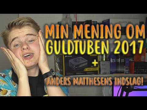 MIN MENING OM GULDTUBEN! + ANDERS MATTHESEN-DEBATTEN