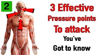 Three effective pressure points to attack you've got to know