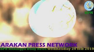 #APN #Rohingya Daily News Wednesday 20 feb 2019 ARAKAN PRESS NETWORK