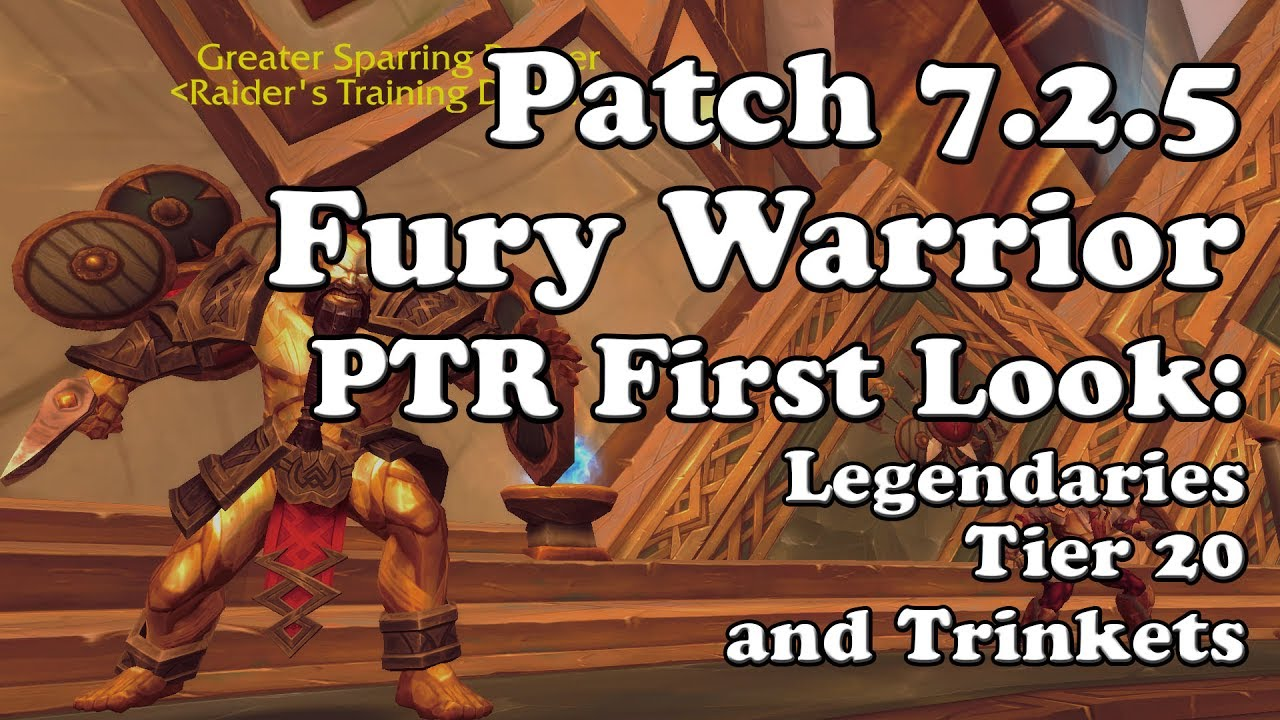 Patch 7 2 5 Fury Warrior Ptr First Look Legendaries Tier 20 And Trinkets Youtube
