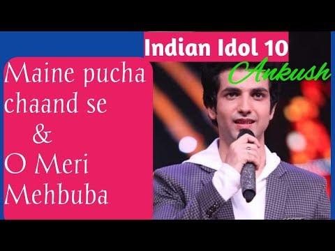 Maine Pucha Chaand se & O Meri Mehbooba Indian Idol 10 Ankush