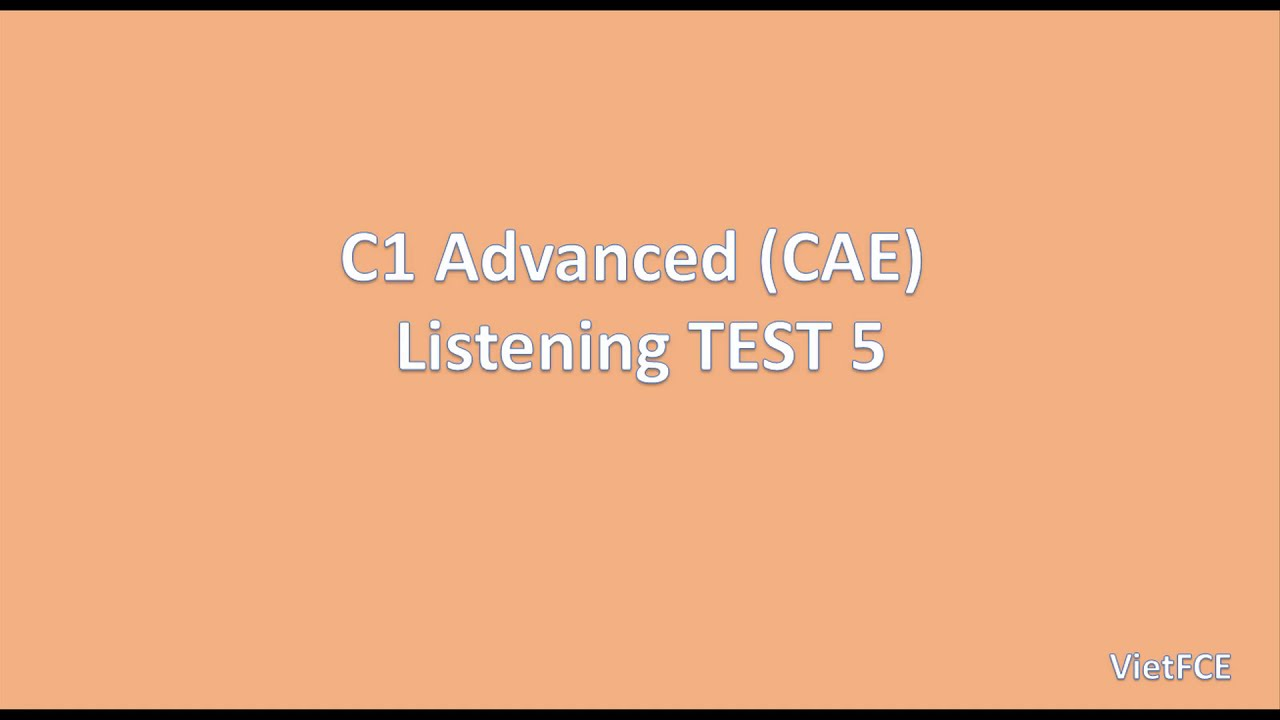 C1 Advanced (CAE) Listening Test 5 with answers