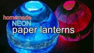 Neon Paper Lantern Tutorial!