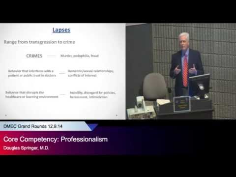 """Core Competency: Professionalism,"" Douglas Springer, MD"