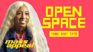 Open Space: Yung Baby Tate | Mass Appeal