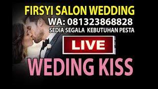 Gambar cover WEDDING KISS RENY & TEGUH @FIRSYI SALON BANJAR 21 JANUARI 2019