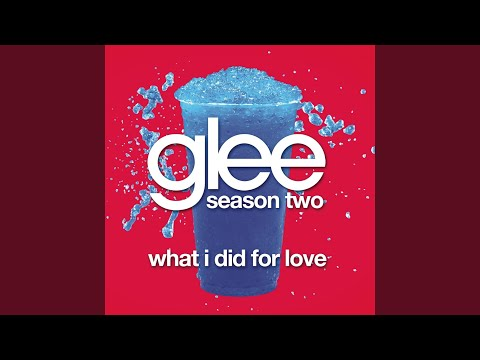What I Did For Love (Glee Cast Version)
