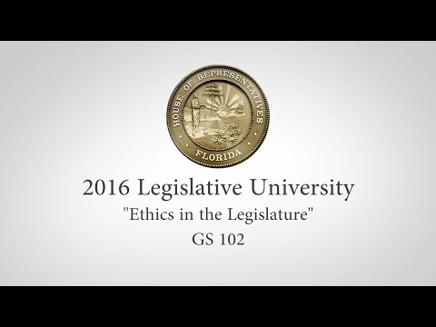"Legislative University - ""Ethics in the Legislature"""