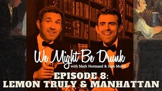 We Might Be Drunk Ep 8 with Mark Normand & Sam Morril