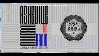 Asheville Modern Big Band @ Asheville Music Hall 6-29-2018