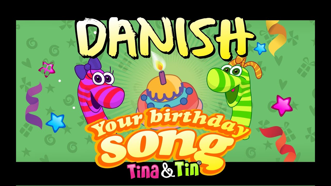 tina tin happy birthday danish personalized songs for kids personalizedsongs youtube