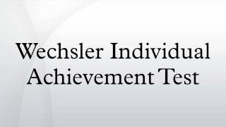 Wechsler Individual Achievement Test