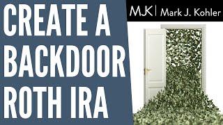 Backdoor ROTH IRA | Mark J Kohler | Tax & Legal Tip