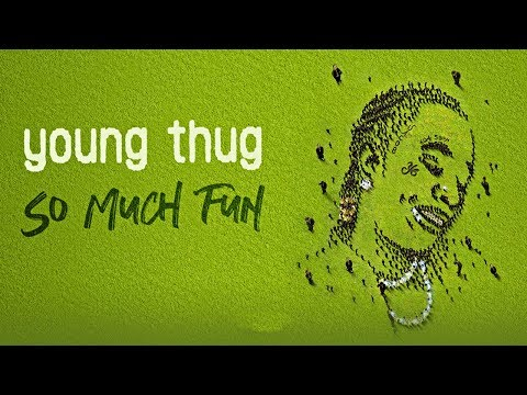 young-thug---just-how-it-is-(so-much-fun)