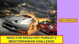 NFS GAME PLAY ||HOT PURSUIT|| MEDITERREAN CHALLENGE|| JUST BE THE GAME HACKER...