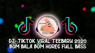 Download DJ BOM BALA BOM VIRAL TIKTOK!! BASS HOREG 2020