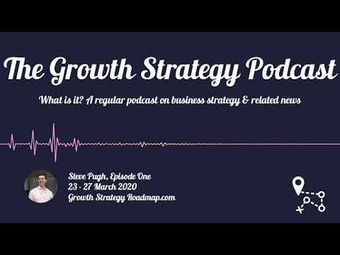 The Growth Strategy Podcast - Episode One