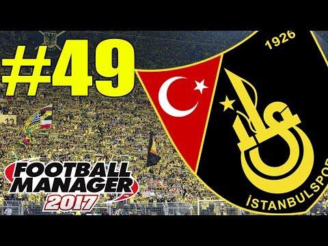 FOOTBALL MANAGER 2017 İSTANBULSPOR #49  SÖYLEYİN KRAL GERİ DÖNDÜ  