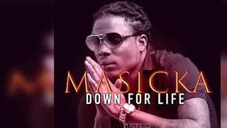 Masicka - Down For Life | Official Audio | September 2017