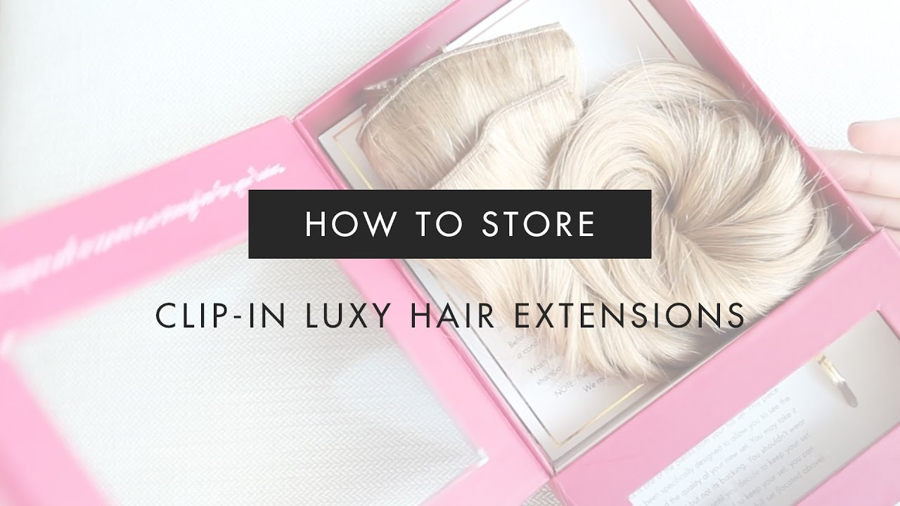 How To Store Clip In Hair Extensions Luxy Hair Youtube