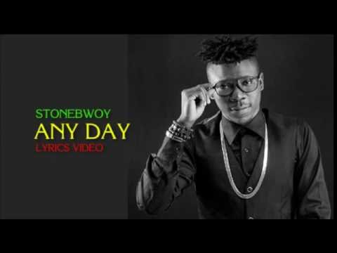 Stonebwoy - Any Day Official Lyrics Video