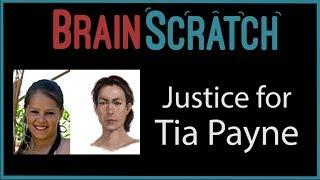 BrainScratch: Justice for Tia Payne