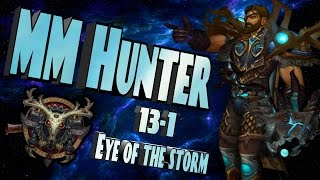 Wow Legion - MM Hunter Pvp Patch 7.2 - Eye of the Storm