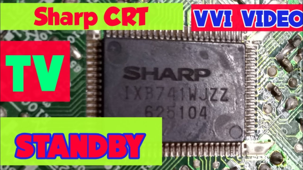 Standby Problem in Sharp CRT TV.